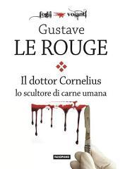 Il Dr. Cornelius lo scultore di carne umana