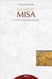 La Santa Misa: El rito de la celebración eucarística