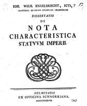 Ioh. Wilh. Engelbrecht ... Dissertatio de nota characteristica statuum imperii: Volume 17