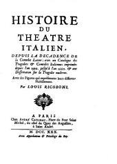 Histoire du theatre italien: depuis la decadence de la comedie latine; avec un catalogue des tragedies & comedies italiennes imprimées depuis l'an 1500. jusqu'à l'an 1660. & une dissertation sur la tragedie moderne. Avec des figures qui représentent leurs differens habllemens, Volume1