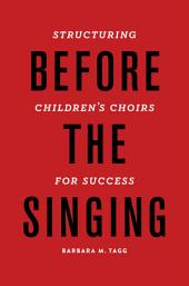 Before the Singing: Structuring Children's Choirs for Success
