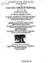 De causis obligationum. - Lugduni Bat., Vidua et heredes Joh. Elsevirii 1675