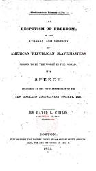 The Despotism Of Freedom Or The Tyranny And Cruelty Of American Republican Slave Masters Book PDF