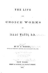 The Life and Choice Works of Isaac Watts