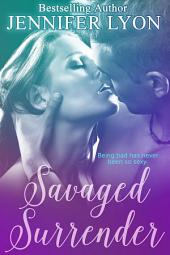 Savaged Surrender – A Novella