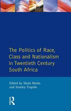 The Politics of Race  Class and Nationalism in Twentieth Century South Africa PDF