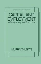 Capital and Employment: A Study of Keynes's Economics