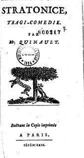 Stratonice, tragi-comédie par Mr. Quinault