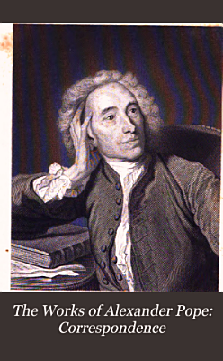 The Works of Alexander Pope  Correspondence PDF