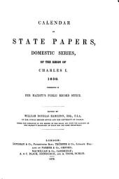Calendar of State Papers, Domestic Series, of the Reign of Charles I: 1639