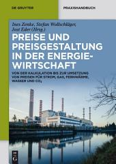 Preise und Preisgestaltung in der Energiewirtschaft: Von der Kalkulation bis zur Umsetzung von Preisen für Strom, Gas, Fernwärme, Wasser und CO2