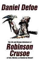 The Life and Strange Adventures of Robinson Crusoe  of York  Mariner  As Related by Himself PDF