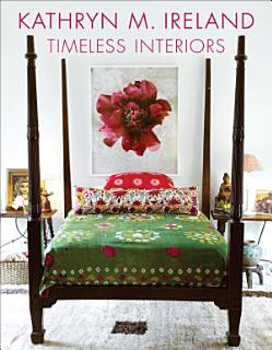 Kathryn Ireland Timeless Interiors Book
