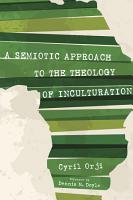 A Semiotic Approach to the Theology of Inculturation PDF