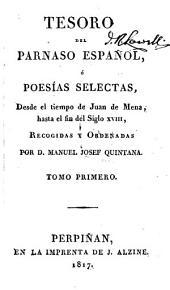 Tesoro del Parnaso español, ó poesias selectas: desde el tiempo de Juan de Mena, hasta el fin del Siglo XVIII