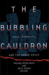 The Bubbling Cauldron: Race, Ethnicity, and the Urban Crisis