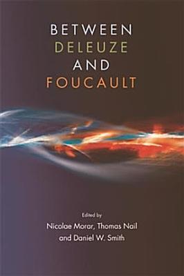Between Deleuze and Foucault