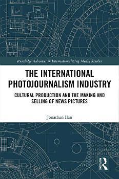 The International Photojournalism Industry PDF