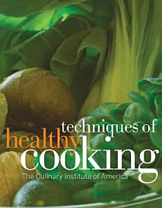 Techniques of Healthy Cooking  Professional Edition Book