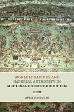 Worldly Saviors and Imperial Authority in Medieval Chinese Buddhism