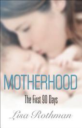 Motherhood: The First 90 Days