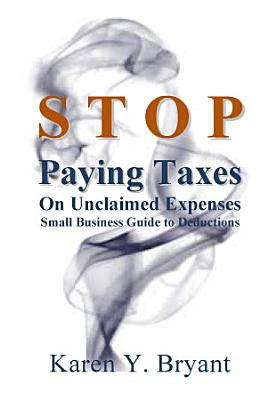 Stop Paying Taxes On Unclaimed Expenses PDF