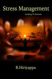 Stress Management: Leading To Success