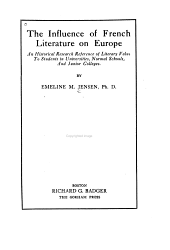 The Influence of French Literature on Europe: An Historical Research Reference of Literary Value to Students in Universities, Normal Schools, and Junior Colleges