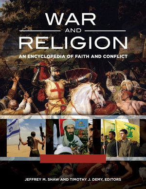 War and Religion  An Encyclopedia of Faith and Conflict  3 volumes  PDF