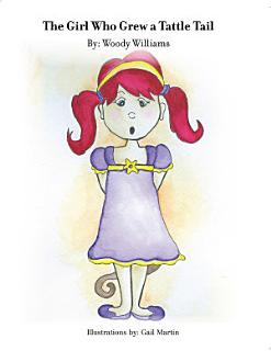The Girl Who Grew a Tattle Tail Book