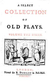A Select Collection of Old Plays: Volume 10