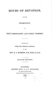 Hours of Devotion, for the Promotion of True Christianity and Family Worship