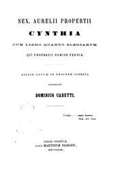 Sex. Aurelii Propertii Cynthia cum libro quarto elegiarum qui Propertii nomine fertur
