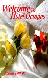 Welcome To Hotel Octopus: Paranormal Erotic Sex Story: (Adults Only Erotica)