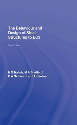 The Behaviour And Design Of Steel Structures To Ec3 Fourth Edition