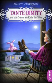 Tante Dimity und die Geister am Ende der Welt