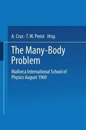 The Many-Body Problem: Mallorca International School of Physics August 1969
