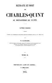 Retraite et mort de Charles-Quint au monastère de Yuste: lettres inédites publiées d'après les originaux conservés dans les Archives royales de Simancas, Band 2