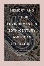 Memory and the Built Environment in 20th-Century American Literature