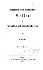 Alexander von Humboldt's Reisen im europäischen und asiatischen Russland: Bände 1-2