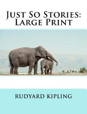 Just So Stories: Large Print