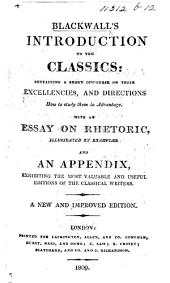 Blackwall's Introduction to the Classics ... With an essay on rhetoric, illustrated by examples ... A new and improved edition [by W. Mavor].