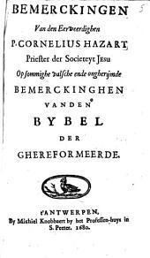 Bemerckingen van ... P. Cornelius Hazart ... op sommighe valsche ende ongherijmde bemerckinghen vanden bybel der ghereformeerde