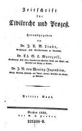 Zeitschrift für Civilrecht und Prozeß. Hrsg. von J(ustus) T(himotheus) B(althasar von) Linde, Th(eodor) G. L. Marezoll, J(ohann) N(epomuk) von Wening-Ingenheim: Band 3