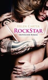 Rockstar | Band 1 | Erotischer Roman: Sex, Leidenschaft, Erotik und Lust