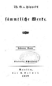 Th. G. V. Hippel's sämmtliche Werke: Kleinere Schriften