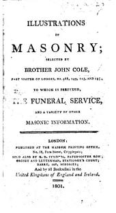 Illustrations of Masonry ... To which is prefixed, the funeral service, and a variety of other Masonic information. With plates