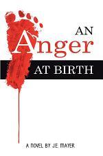 An Anger at Birth