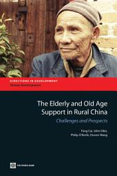 The Elderly and Old Age Support in Rural China