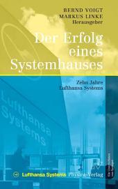 Der Erfolg eines Systemhauses: Zehn Jahre Lufthansa Systems